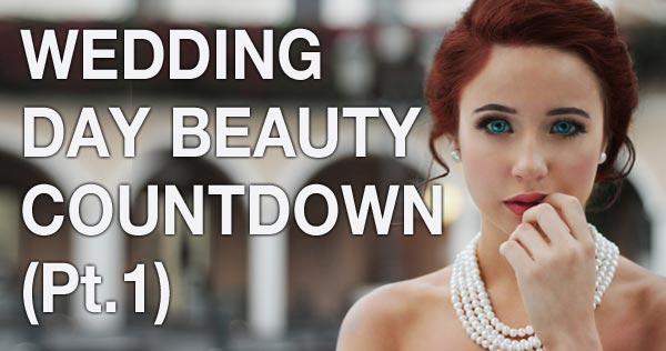 wedding day beauty countdown