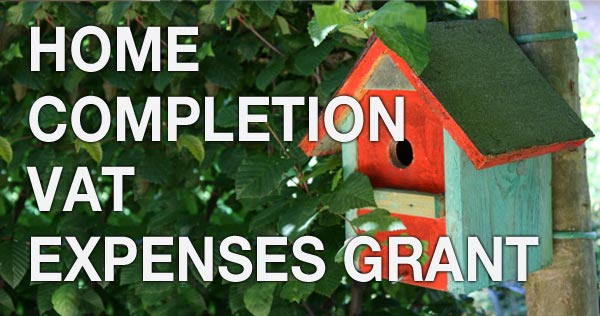 HOME COMPLETION VAT EXPENSES GRANT